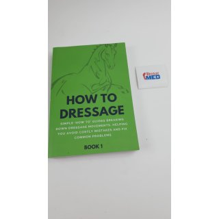 How To Dressage (Book 1): Simple How-To Guides Breaking Down Dressage Movement
